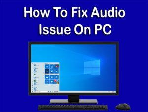 Fix Audio Issue On PC